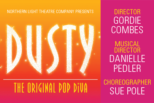 Dusty – presented by Northern Light Theatre Company