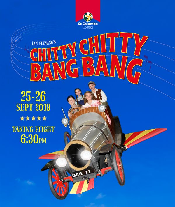 Chitty Chitty Bang Bang presented by St Columba College