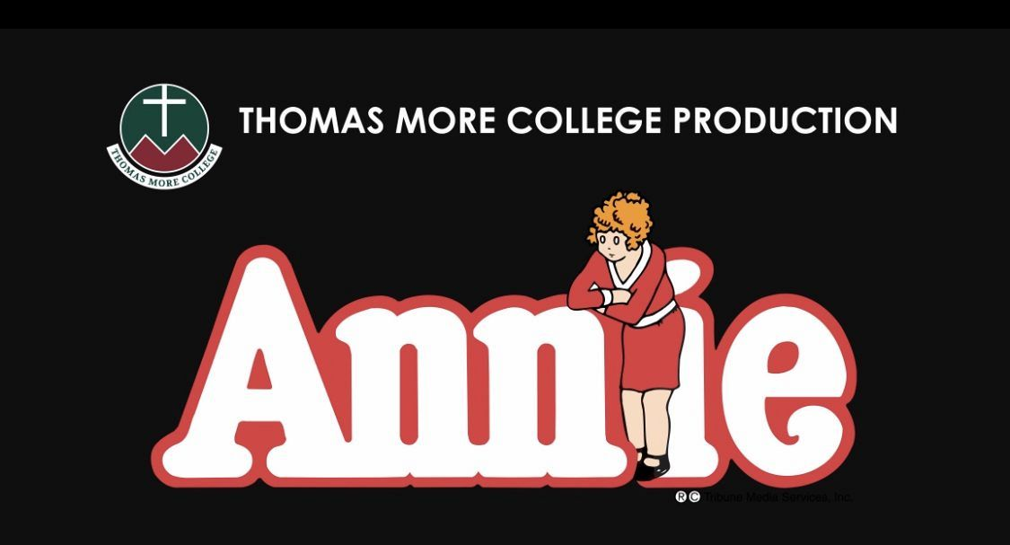 Annie The Musical – Presented by Thomas More College