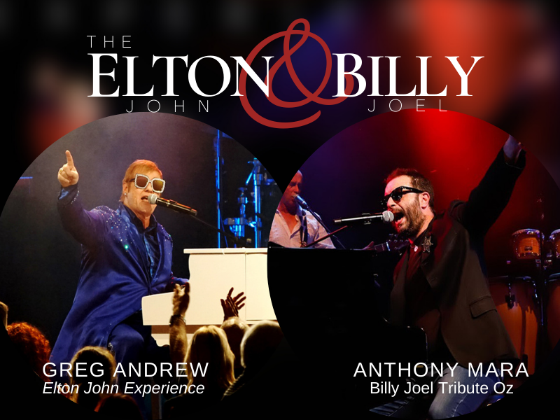 The Elton John and Billy Joel Experience Rescheduled