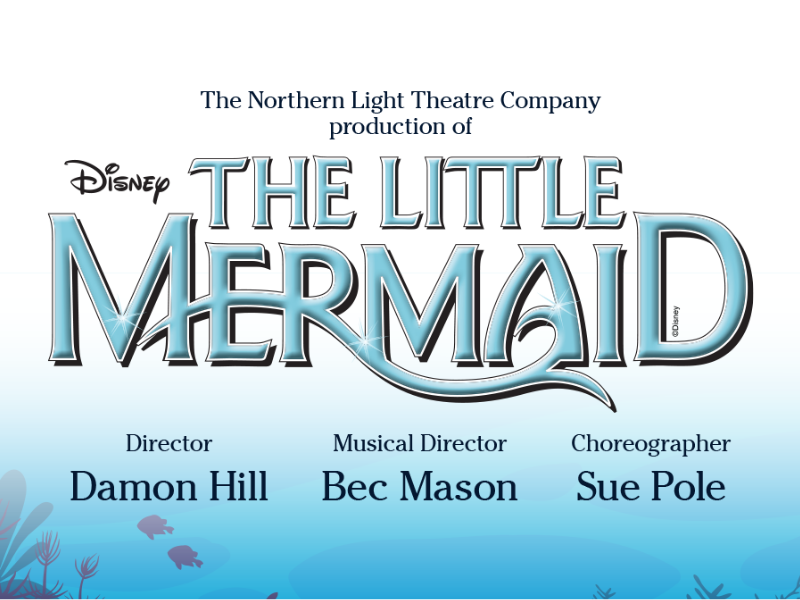 The Little Mermaid by Northern Light Theatre Company